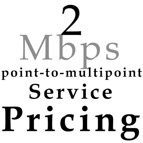 2 Mbps point to multipoint